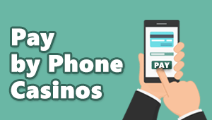 Pay by Phone Casinos