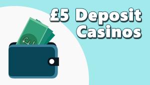 £5 Deposit Casinos